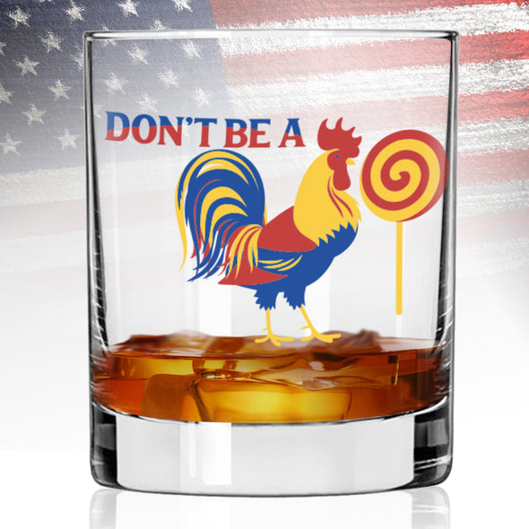 Whiskey Glass - Don't Be a Rooster Lollipop