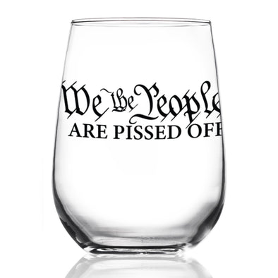 Wine Glass - We the People are Pissed Off
