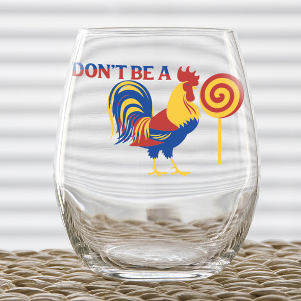 Wine Glass - Don't Be a Rooster Lollipop