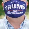 Trump 2020 Fuck Your Feelings Mask