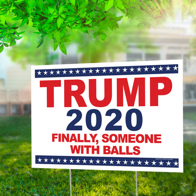 "Trump, Finally Someone with Balls 12"" x 18"" Two Pack Yard Signs"