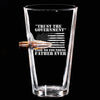 .50 Cal Bullet Pint Glass - Trust the Government- Said No Founding Father Ever