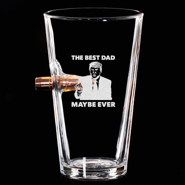 .50 Cal Bullet Pint Glass - The Best Dad Maybe Ever V2