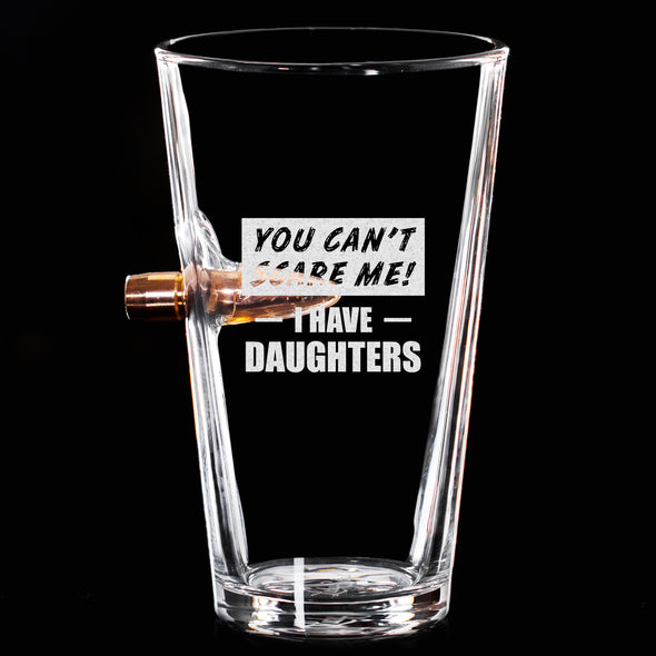 .50 Cal Bullet Pint Glass - You Can't Scare Me I Have Daughters
