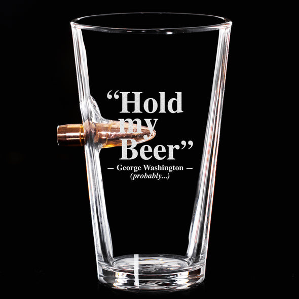 .50 Cal Bullet Pint Glass  - Hold My Beer - George Washington