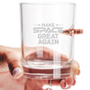 .308 Bullet Whiskey Glass - Make Space Great Again