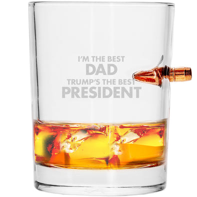 .308 Bullet Whiskey Glass - I'm the Best Dad, Trump's the Best President