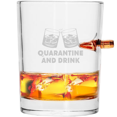 .308 Bullet Whiskey Glass - Quarantine and Drink Whiskey