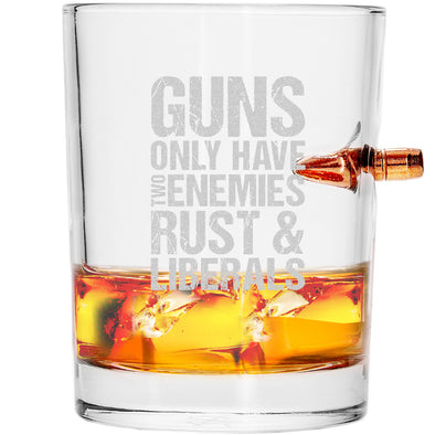 .308 Bullet Whiskey Glass - Guns Only Have Two Enemies Rust and Liberals
