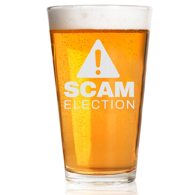 Pint Glass - Scam Election