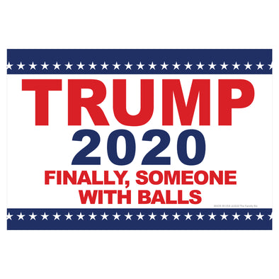 Trump Finally Someone with Balls 6x4 Rectangle Magnet