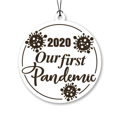 2020 Our First Pandemic Wood Ornament