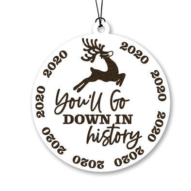 You'll Go Down in History Wood Ornament