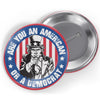 Are You An American or a Democrat Button
