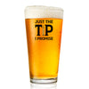 Pint Glass - Just the Tip I Promise