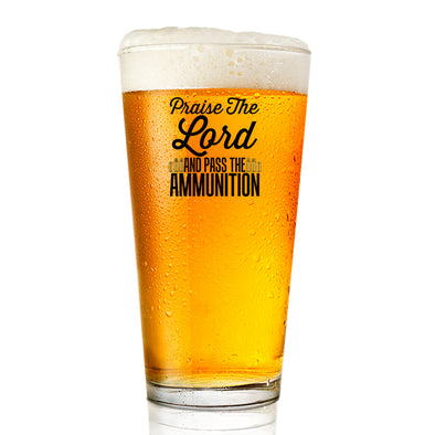 Pint Glass - Praise the Lord and Pass the Ammunition
