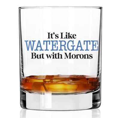 Whiskey Glass - It's Like Watergate but with Morons  - Color