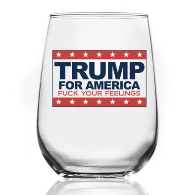 Wine Glass - Trump for America F Your Feelings - Color