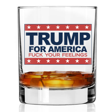 Whiskey Glass - Trump for America F Your Feelings - Color