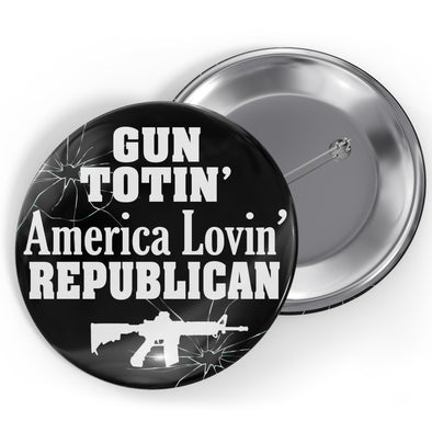 Gun Totin American Lovin' Republican Button