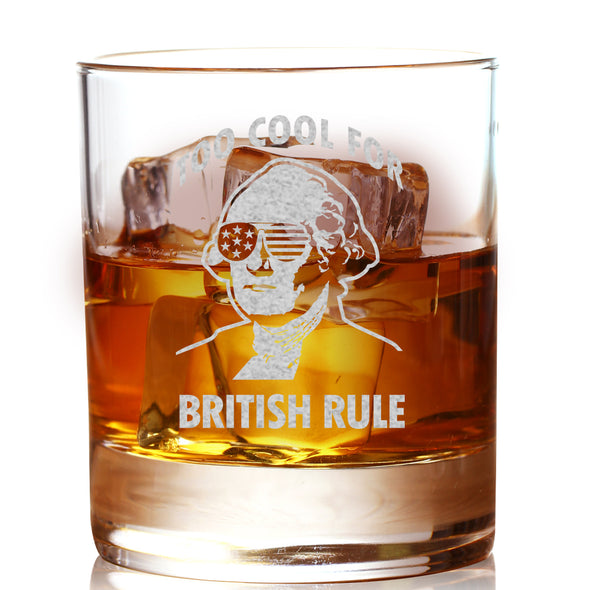 Whiskey Glass - Too Cool for British Rule