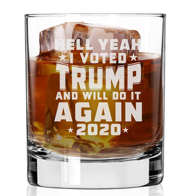 Whiskey Glass - Hell Yeah I Voted Trump And Will Do It Again 2020