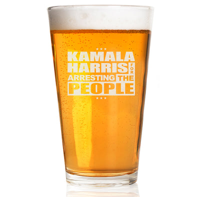 Pint Glass - Kamala Harris for Arresting the People