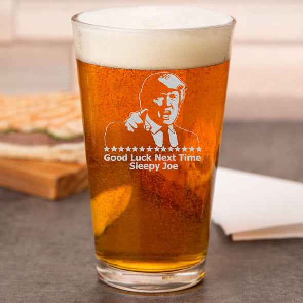 Pint Glass - Good Luck Next Time Sleepy Joe