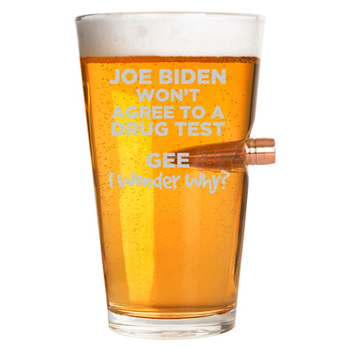 .50 Cal Bullet Pint Glass - Joe Biden Drug Test