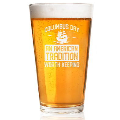 Pint Glass - Columbus Day - An American Tradition