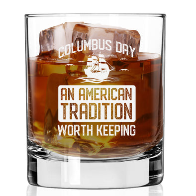Whiskey Glass - Columbus Day - An American Tradition