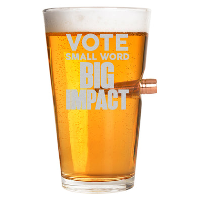 .50 Cal Bullet Pint Glass  - VOTE Small Word Big Impact