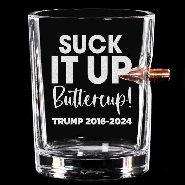 .308 Bullet Whiskey Glass - Suck it up Buttercup