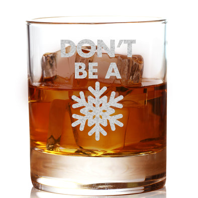 Whiskey Glass - Don't Be A Snowflake