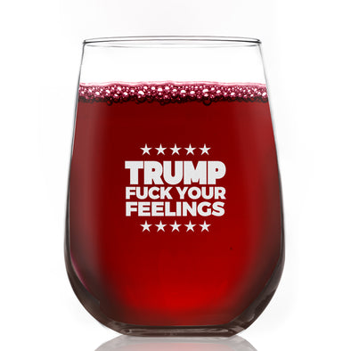 Wine Glass - Trump Fuck Your Feelings Stars