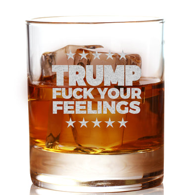 Whiskey Glass - Trump Fuck Your Feelings Stars