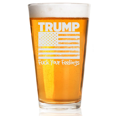 Pint Glass - Trump Fuck Your Feelings Flag
