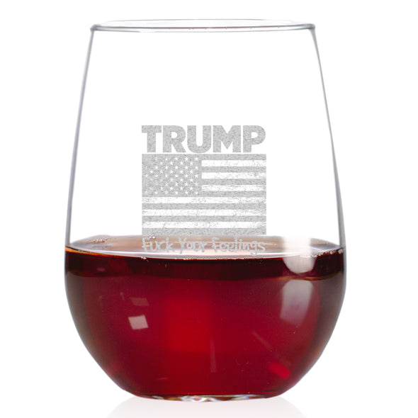 Wine Glass - Trump Fuck Your Feelings Flag