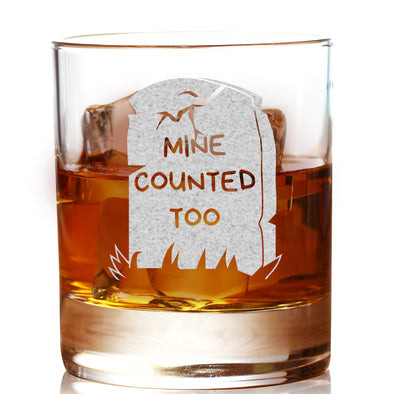 Whiskey Glass - Mine Counted Too
