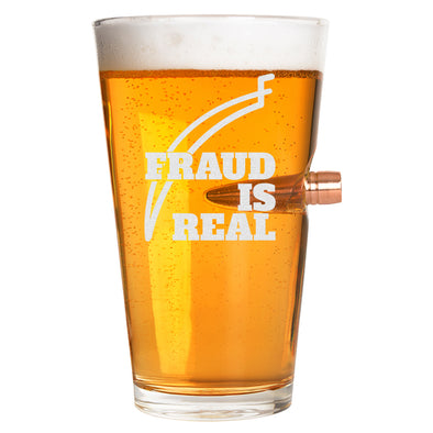 Fraud is Real - .50 Cal Bullet Pint Glass