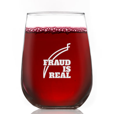 Fraud is Real - Wine Glass