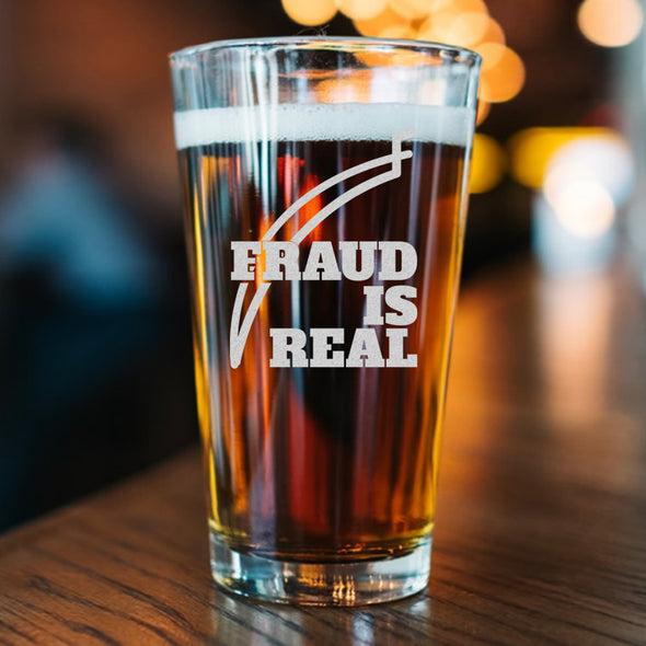 Fraud is Real - Pint Glass