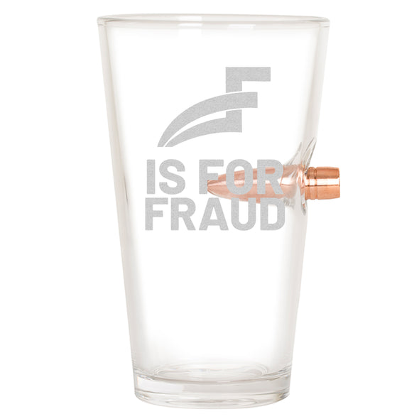 F for Fraud- .50 Cal Bullet Pint Glass