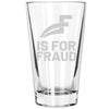 F for Fraud - Pint Glass