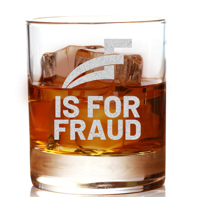 F for Fraud - Whiskey Glass