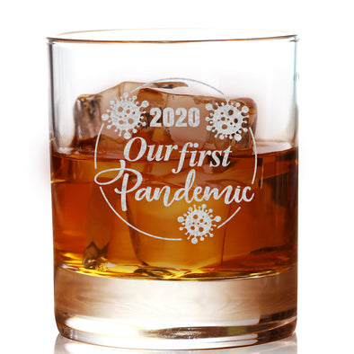 2020 Our First Pandemic - Whiskey Glass