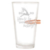 .50 Cal Bullet Pint Glass - You'll Go Down in History