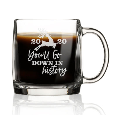 You'll Go Down in History - Nordic Mug