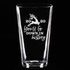 You'll Go Down in History - Pint Glass