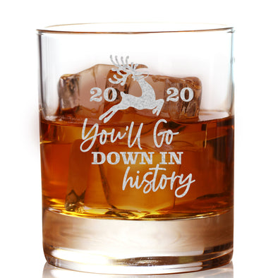 You'll Go Down in History - Whiskey Glass